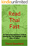 Read Thai Fast: An interactive self-study guide to reading the Thai language in less than 40 hours