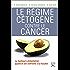 Le Régime cétogène contre le cancer: La meilleure alimentation quand on est confronté à la maladie (MEDECINE)