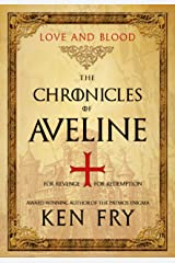 The Chronicles of Aveline: Love and Blood (The Lady Crusader Book 2) Kindle Edition