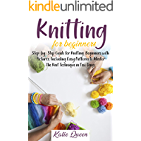Knitting Beginners Guide: Step-by-Step Guide for Knitting  Beginners with Pictures, Including Easy Patterns to Master the Knit Technique in Few Days