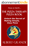 The Pizza Therapy Pizza Book: Unlock the Secret of Making Simple, Easy Pizza (English Edition)