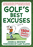 Golf's Best Excuses: 150 Hilarious Excuses Every Golf Player Should Know