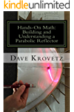 Hands-On Math: Building and Understanding a Parabolic Reflector (English Edition)