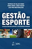 Gestão do Esporte. Casos Brasileiros e Internacionais