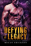 Defying a Legacy (Silver Tip Pack Book 3)