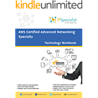 AWS Certified Advanced Networking Specialty Technology Workbook: Exam: ANS C00