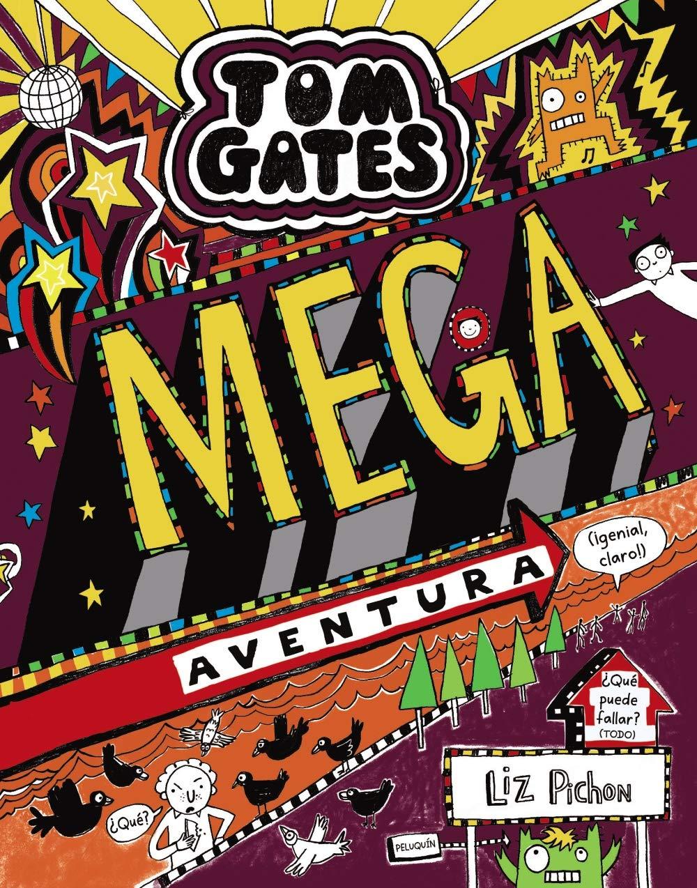 Tom Gates: Mega aventura ¡genial, claro! Castellano - A Partir De 10 Años -  Personajes Y Series - Tom Gates: Amazon.es: Liz Pichon, Daniel Cortés  Coronas: ...