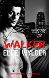 Walker: A Southern Mafia Romance (Bad Boys of River City Book 2)