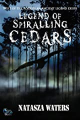 Legend of Spiralling Cedars Kindle Edition