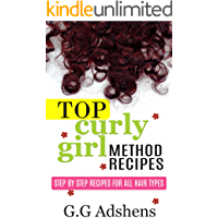 Top Curly Girl Method Recipes: Step by step recipes for all hair types (English Edition)