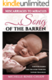Song of the Barren: Miscarriages to Miracles