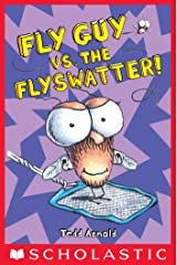 Fly Guy vs. the Flyswatter! (Fly Guy #10) Kindle Edition