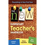 The New Elementary Teacher's Handbook: Flourishing in Your First Year