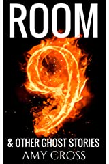 Room 9 and Other Ghost Stories Kindle Edition