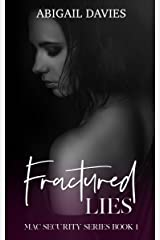 Fractured Lies (MAC Security Series Book 1) Kindle Edition