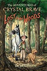 The Adventures of Crystal Brave: Lost in the Woods Paperback