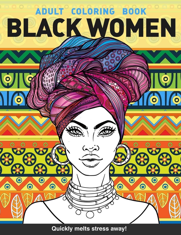 - Black Women Adults Coloring Book: Beauty Queens Gorgeous Black