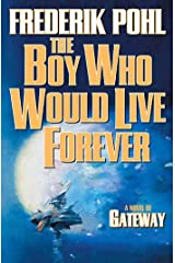 The Boy Who Would Live Forever: A Novel of Gateway (Heechee Saga Book 6) Kindle Edition
