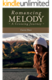 Romancing Melody: A Crossing Journey (Crossing series Book 3)