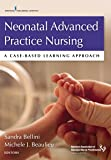 Neonatal Advanced Practice Nursing: A Case-based Learning Approach