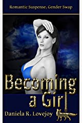 Becoming a Girl: Romantic Suspense, Gender Swap (The Girls Club Book 2) Kindle Edition
