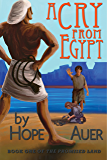 A Cry From Egypt (The Promised Land Book 1)