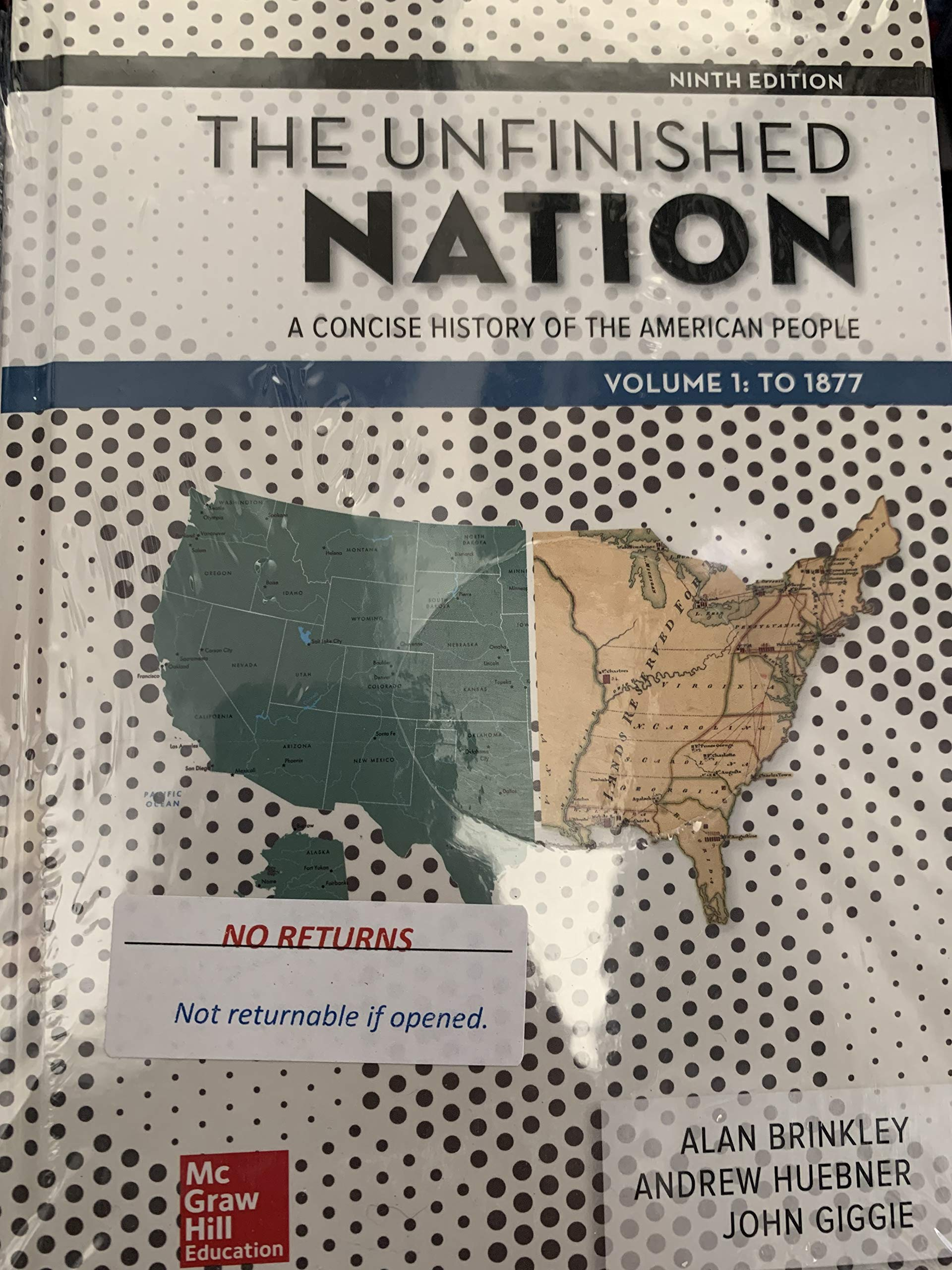 The Unfinished Nation: A Concise History of the American People Volume 1 by McGraw-Hill Education
