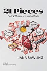 21 Pieces: Finding Wholeness in Spiritual Truth Kindle Edition