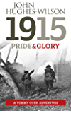 1915 Pride & Glory: A Tommy Gunn Adventure