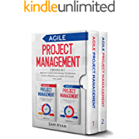 Agile Project Management: 2 Books in 1: Beginner's Guide & Methodology. The Definitive Guide to Master Scrum, Kanban, XP…