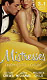 Mistresses: Enemies To Lovers: No More Sweet Surrender / A Deal with Di Capua / Her Return to King's Bed (Mills & Boon M&B)