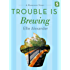 Trouble Is Brewing: A Bakeshop Mini-Mystery (A Sloan Krause Mystery)