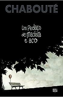 Um Pedaco de Madeira e Aco (Em Portugues do Brasil)