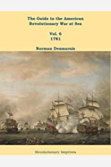 The Guide to the American Revolutionary War at Sea: Vol. 6 1781 Kindle Edition