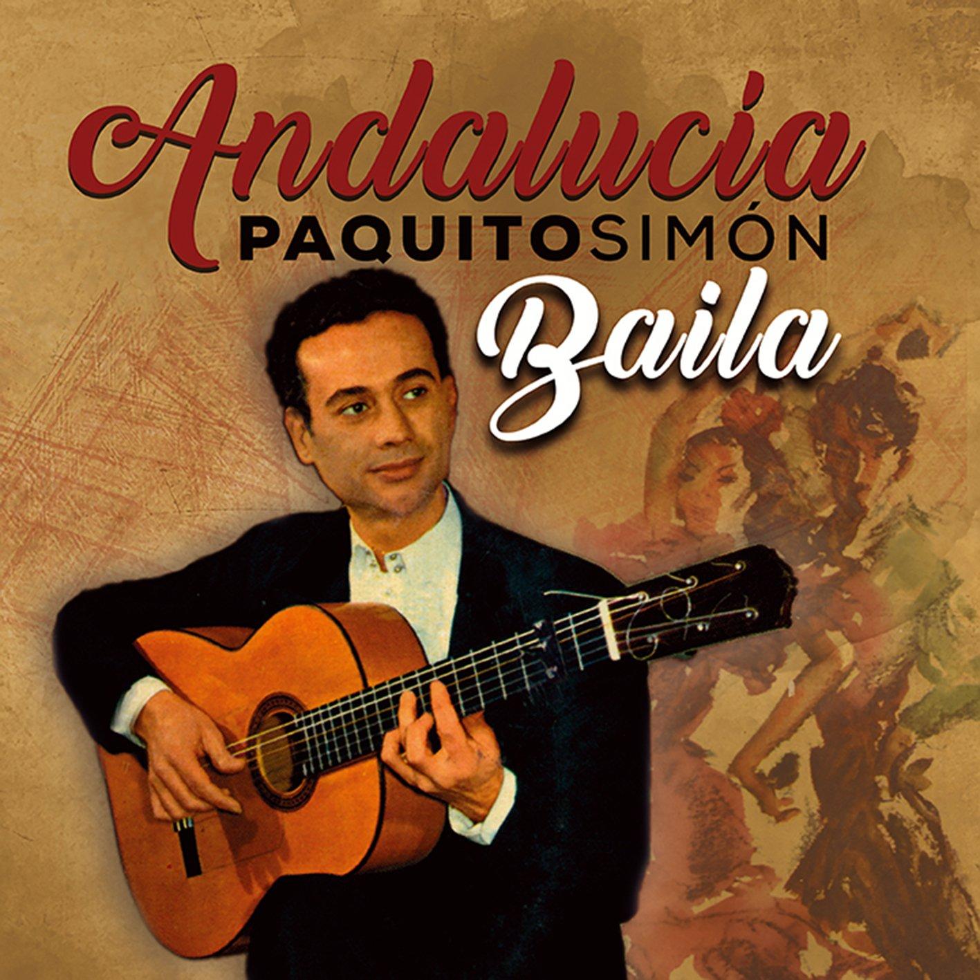 Andalucía Baila: Paquito Simón: Amazon.es: Música