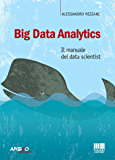 Big Data Analytics: Il manuale del data scientist