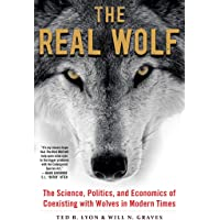 The Real Wolf: The Science, Politics, and Economics of Coexisting with Wolves in Modern Times