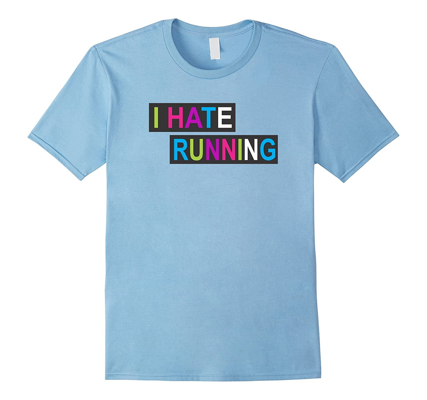 I Hate Running Funny Cardio Workout Shirt