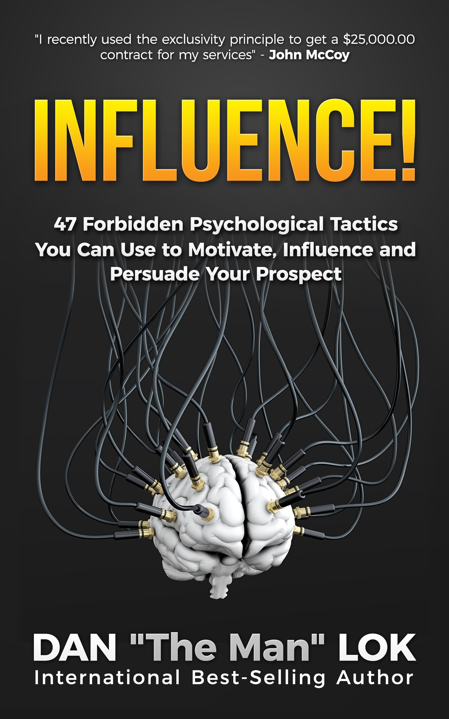 Influence   47 Forbidden Psychological Tactics You Can Use To Motivate Influence And Persuade Your Prospect  English Edition