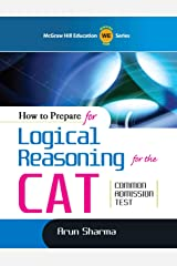 How to Prepare for Logical Reasoning for  CAT (Old Edition) Kindle Edition