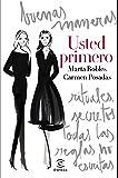 Usted primero: Buenas maneras, rituales, secretos, todas las reglas no escritas (Spanish Edition)