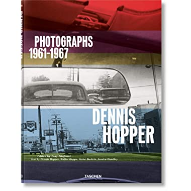 Dennis Hopper. Photographs 1961–1967 (multilingual Edition)