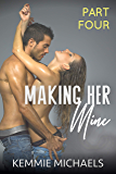 Making Her Mine: Part Four