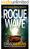 Rogue Wave (A Troy Bodean Tropical Thriller Book 1) (English Edition)