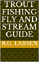 Trout Fishing Fly and Stream Guide