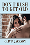 Don'T Rush to Get Old