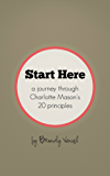 Start Here: A Journey Through Charlotte Mason's 20 Principles (English Edition)