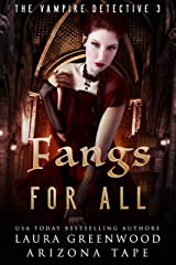 Fangs For All (The Vampire Detective Book 3) Kindle Edition