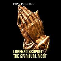 Lorenzo Scupoli - The Spiritual Fight (English Edition)