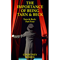 The Importance Of Being Tarn and Beck (Tarn & Beck Book 4) (English Edition)
